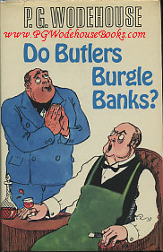 PG Wodehouse Do Butlers Burgle Banks